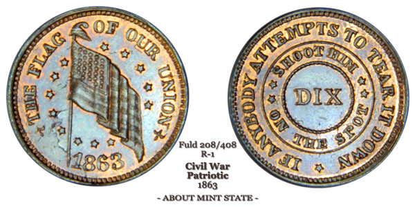 Patriotic Civil War Token Fuld 208 Fuld 408 The Flag of Our Union Anybody Attempts to Tear Shoot Him On The Spot