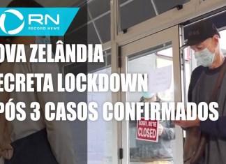 Nova Zelândia decreta lockdown após confirmação de 3 casos do coronavírus