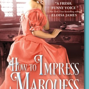 Review – How to Impress a Marquess by Susanna Ives