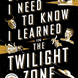 Everything I Need to Know I Learned in The Twilight Zone by Mark Dawidziak | Book Review