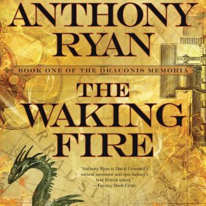 A Lady Scholar, A Thief, and a Captain. . . | The Waking Fire by Anthony Ryan