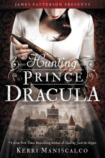 Review – Hunting Prince Dracula by Kerri Maniscalco