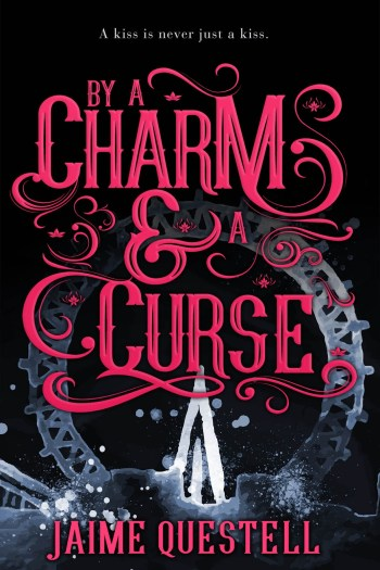 ARC Review   By a Charm and a Curse by Jaime Questell