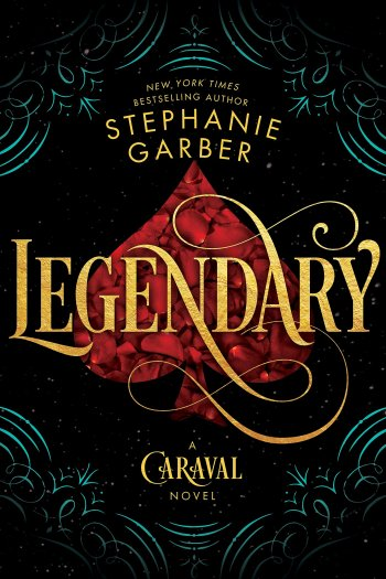 This Book is Truly LEGEN- Wait for It. . . | Legendary by Stephanie Garber