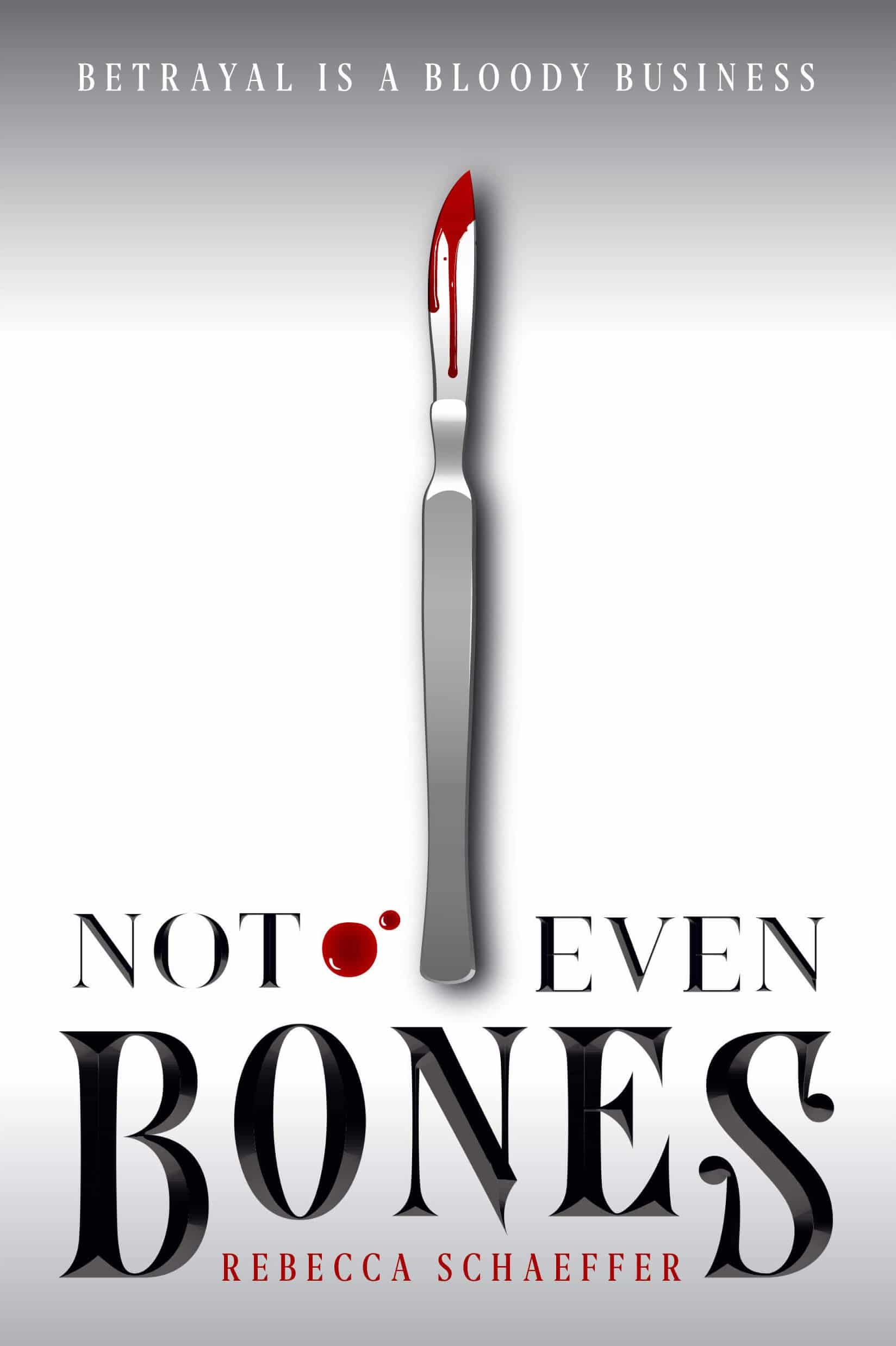 Dark, Gritty, and Utterly Intriguing | Not Even Bones by Rebecca Schaeffer