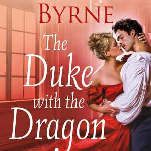 A Rebellious Disaster of a Romance | The Duke with the Dragon Tattoo by Kerrigan Byrne