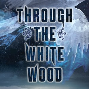 Through the White Wood by Jessica Leake | ARC Review