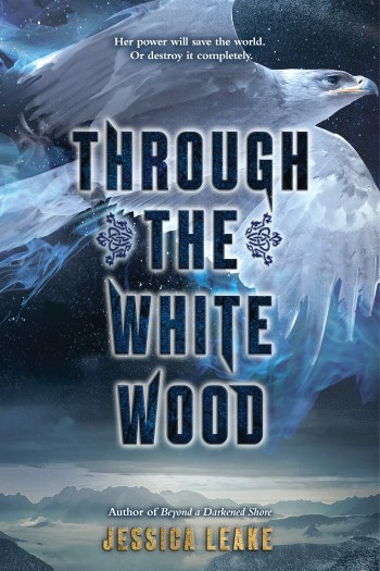 Blog Tour & ARC Review | Through the White Wood by Jessica Leake