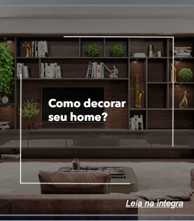 COMO DECORAR SEU HOME?