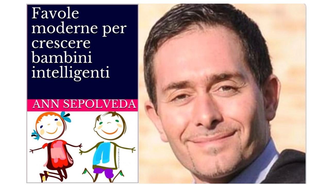 NOVITAINLIBRERIA.IT ha intervistato Ann Sepolveda, nome d'arte di Alessandro Antonacci, autore dell'acclamato Favole moderne per crescere bambini intelligenti