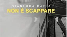 Non è scappare Gianluca Carìa