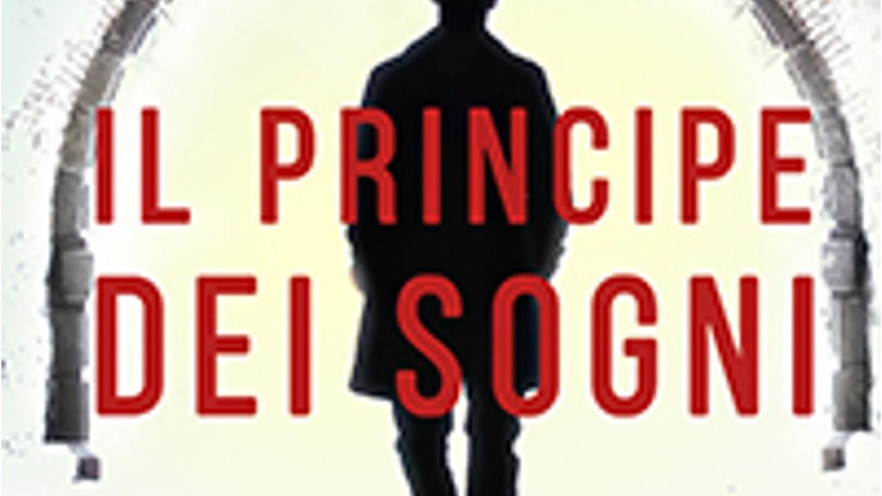 IL PRINCIPE DEI SOGNI – Luca Seta Marco Limberti