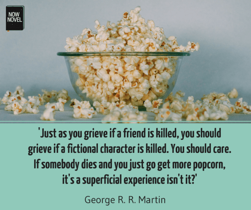 George R R Martin quote - writing novel characters | Now Novel