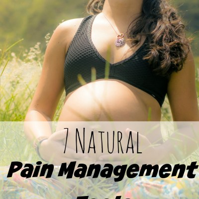 7 Natural Pain Management Tools for Childbirth