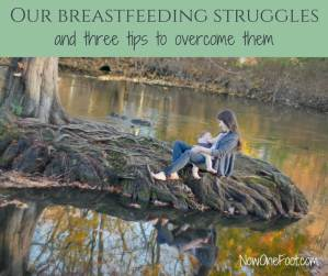 Our breastfeeding struggles and three tips to overcome them