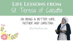 Life lessons from St. Teresa of Calcutta