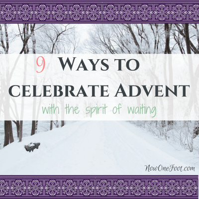 Liturgical Living: 9 Ways to celebrate Advent with the spirit of waiting