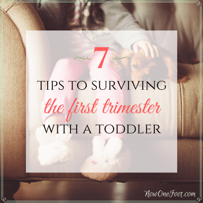 7 tips to surviving the first trimester with a toddler
