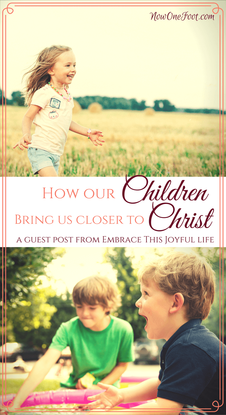 How Our Children Bring Us Closer to Christ | Christian parenting | Christian motherhood