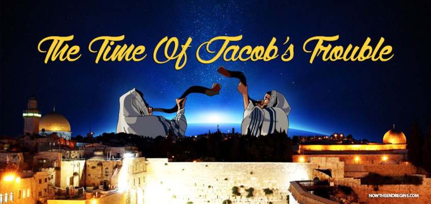 time-of-jacobs-trouble-great-tribulation-jeremiah-30-7-israel-daniel-70-weeks-may-14-1948-2018