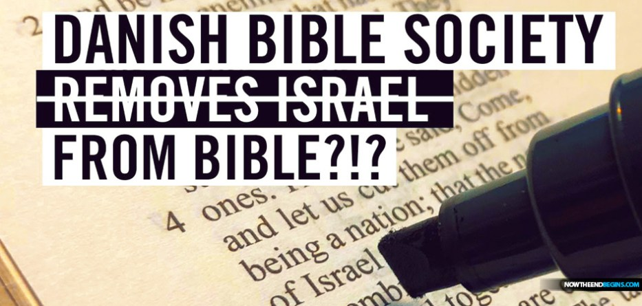 The Danish Bible Society has omitted dozens of references to Israel from translations of the Hebrew Bible and the New Testament in Replacement Theology attack.