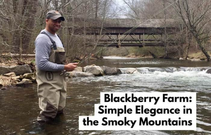 Blackberry Farm: Simple Elegance in the Smoky Mountains