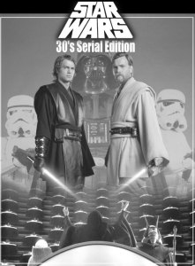 Star Wars 30's Serial Edition