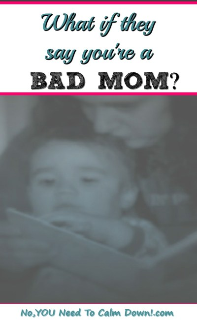 Do you ever feel like people are thinking that you're a bad mom? What if they actually said that to you? How would you respond? Put away the mom guilt for a minute and think of all the ways you rock as a mom!