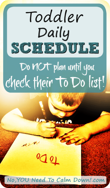 Consider their To Do list when planning a 2 yr old's daily schedule!