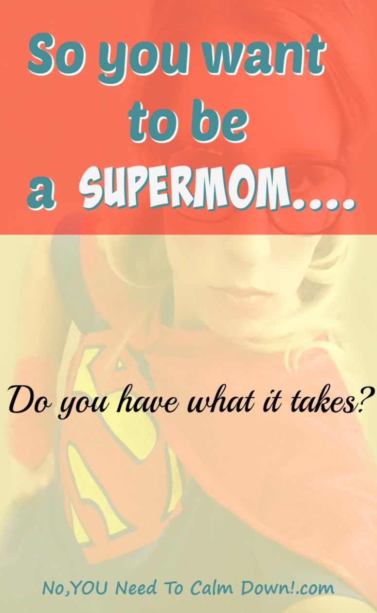 Do you have what it takes to be a supermom?