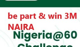 Win 3M Naira by being creative and participating -Nigeria at 60 Challenge 2020