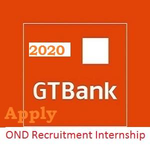 GTBank OND Recruitment Internship Programme 2020 apply here
