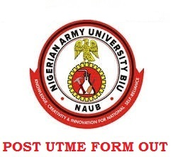 Nigeria Army University BIU (NAUB) 2020/2021 Admission Form – www.naub.edu.ng