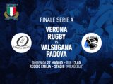 Le formazioni di Verona Rugby e Valsugana Rugby Padova per la finale di domenica a Reggio Emilia