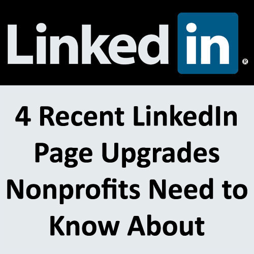 Four Recent LinkedIn Page Upgrades Nonprofits Need to Know About via @nonprofitorgs