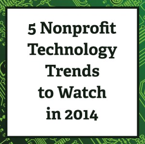 5 nonprofit technology trends to watch in 2014