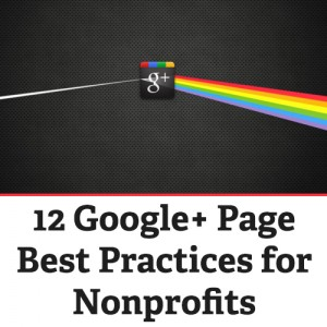 12 Google+ Page Best Practices for Nonprofits
