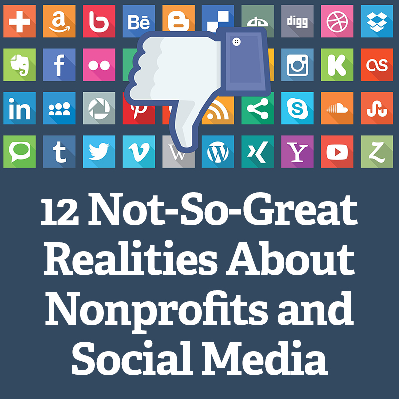 12 Not-So-Great Realities About Nonprofits and Social Media