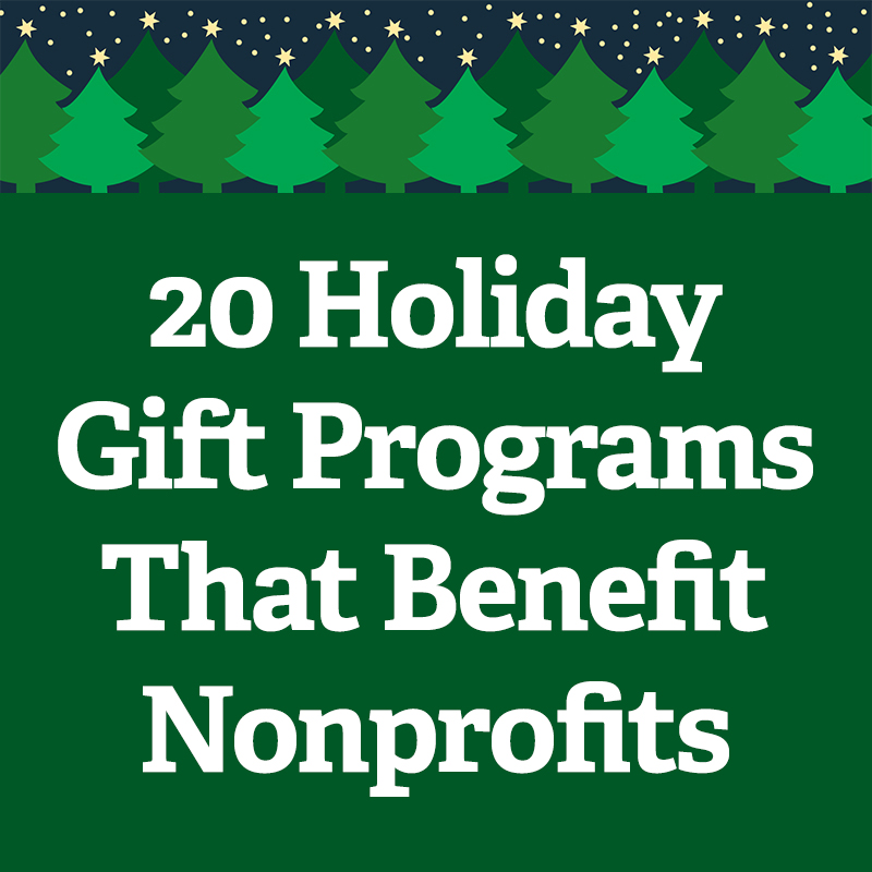 20 Holiday Gift Programs That Benefit Nonprofits