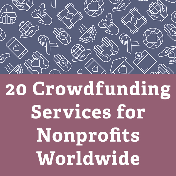 20 Crowdfunding Services for Nonprofits Worldwide