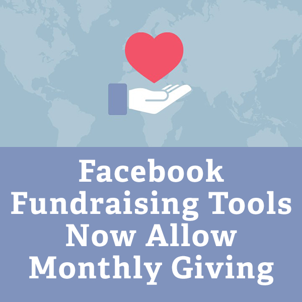 Facebook Fundraising Tools Now Allow Monthly Giving