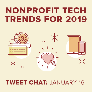 [Tweet Chat] Nonprofit Tech Trends for 2019