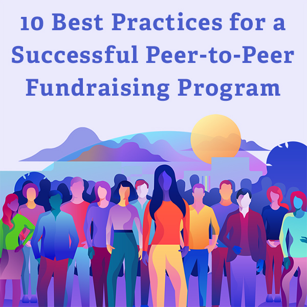 10 Best Practices for a Successful Peer-to-Peer Fundraising Program