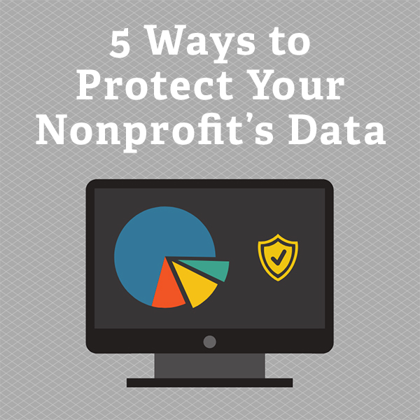 5 Ways to Protect Your Nonprofit's Data