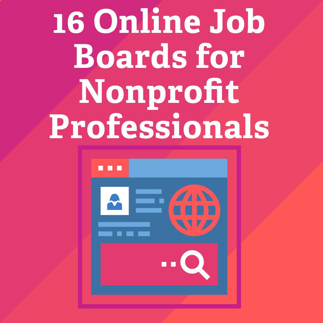 16 Online Job Boards for Nonprofit Professionals Worldwide via @nonprofitorgs