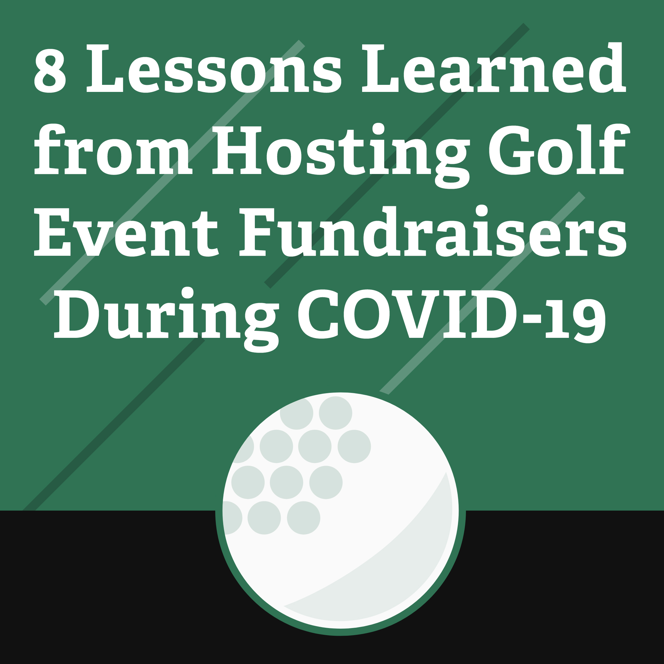 8 Lessons Learned from Hosting Golf Event Fundraisers During COVID-19
