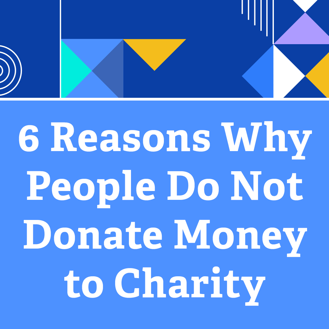 6 Reasons Why People Do Not Donate Money to Charity
