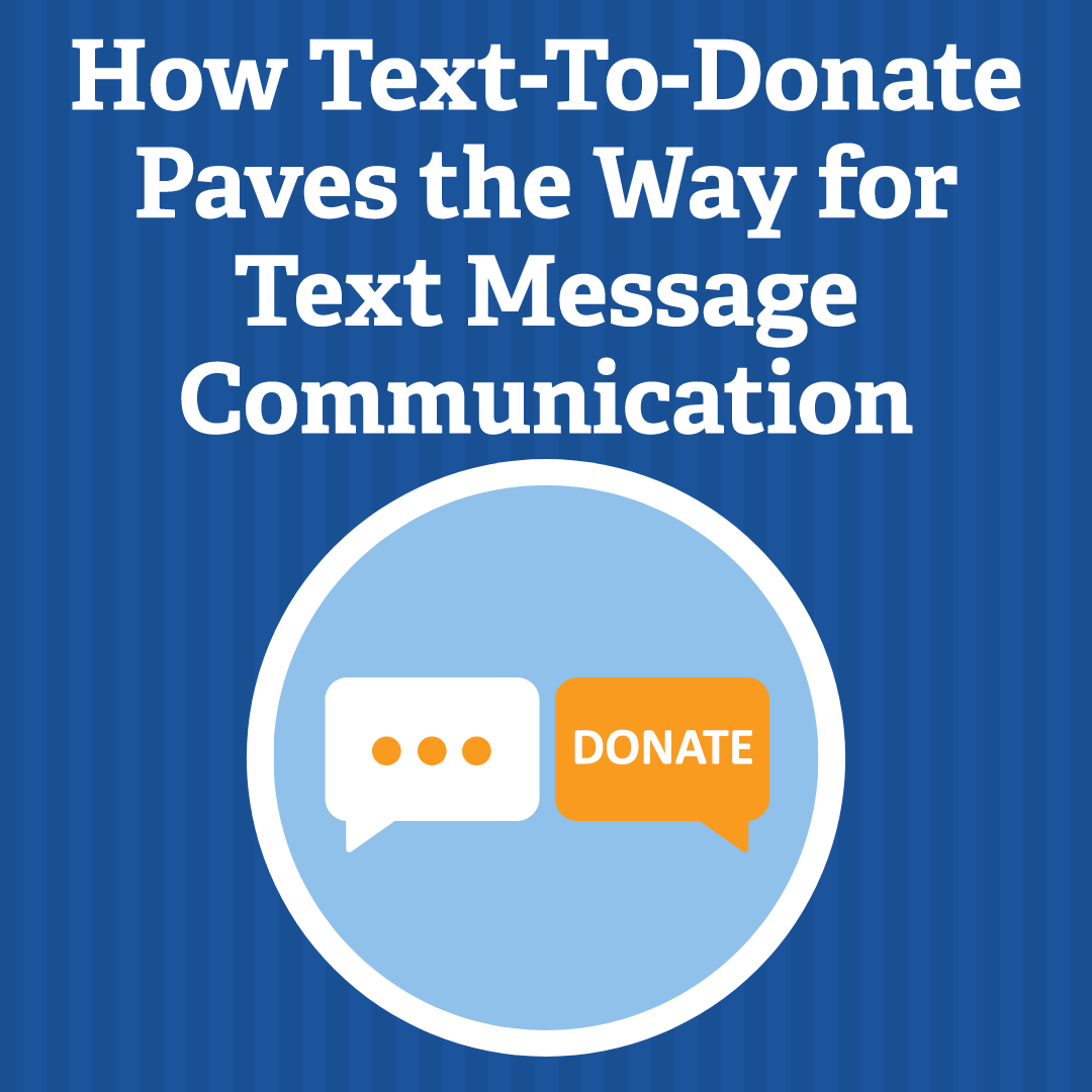 Tech Tools Working Together: How Text-To-Donate Paves the Way for Text Message Communication