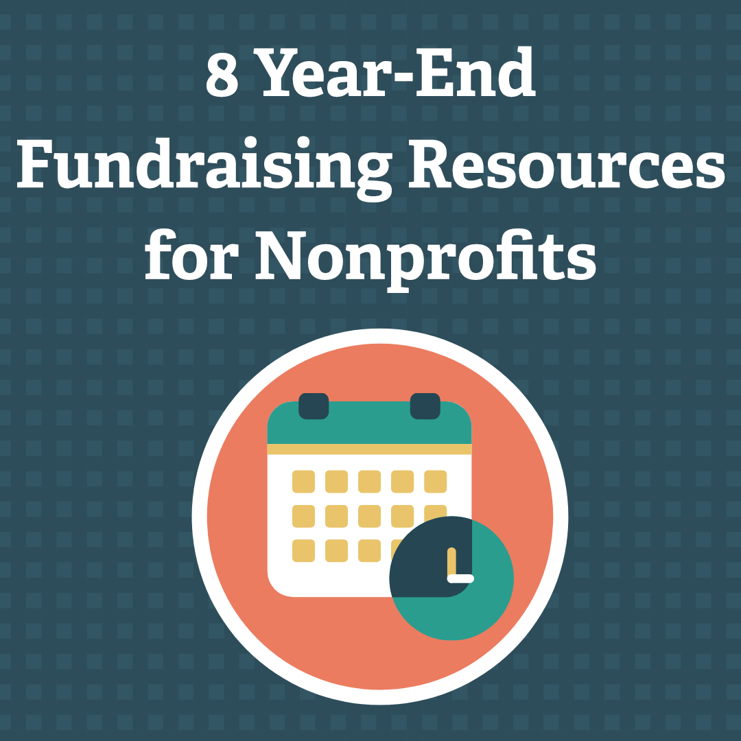 8 Year-End Fundraising Resources for Nonprofits