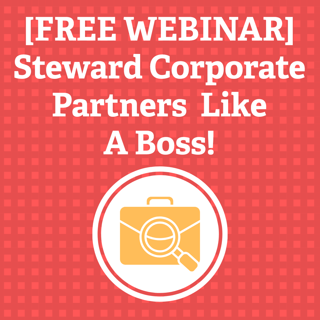 [FREE WEBINAR] Steward Corporate Partners Like A Boss! via @nonprofitorgs